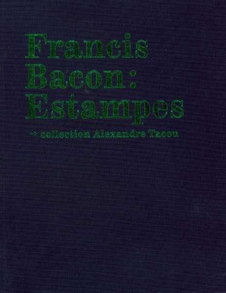 Francis Bacon : Estampes - Francis Bacon