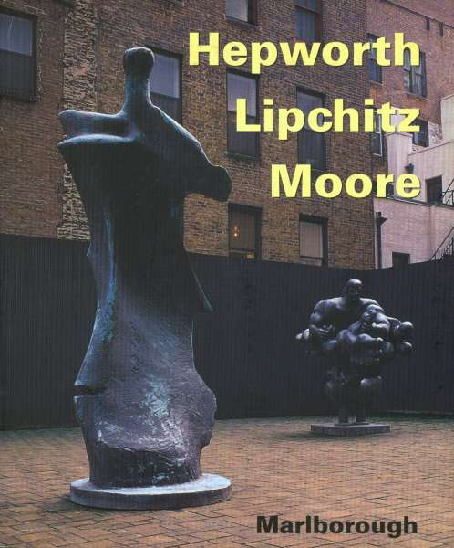 Hepworth Lipchitz Moore - British Art