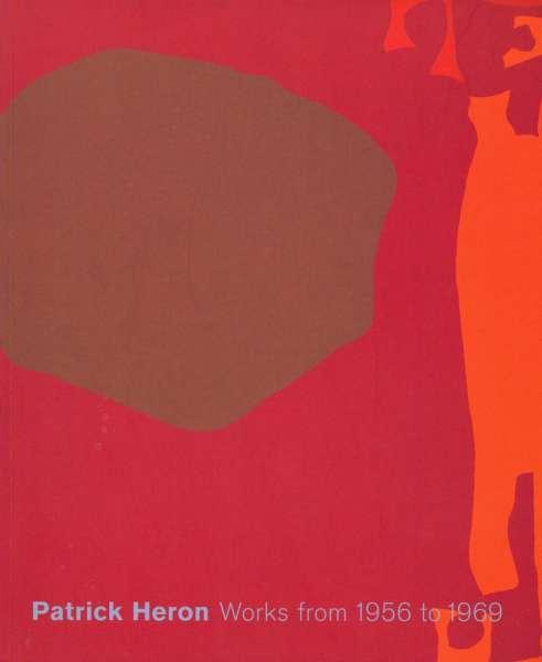 Patrick Heron : Works from 1956 to 1969 - British Art