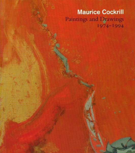 Maurice Cockrill: Paintings and Drawings 1974 - 1994 - Maurice Cockrill