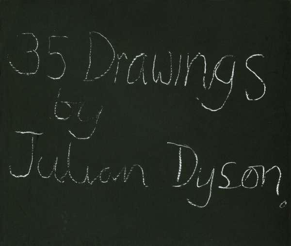 35 Drawings by Julian Dyson - Julian Dyson