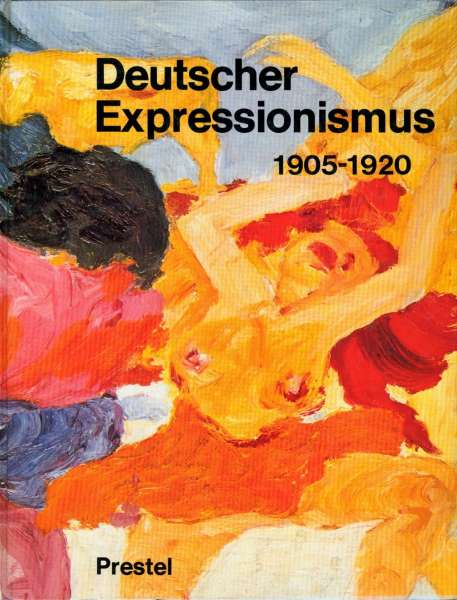 Deutscher Expressionismus 1905-1920 - German Art