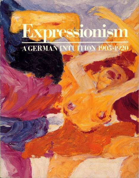 Expressionism - A German Intuition, 1905-1920 - German Art
