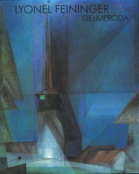 Lyonel Feininger - Gelmeroda - Lyonel Feininger
