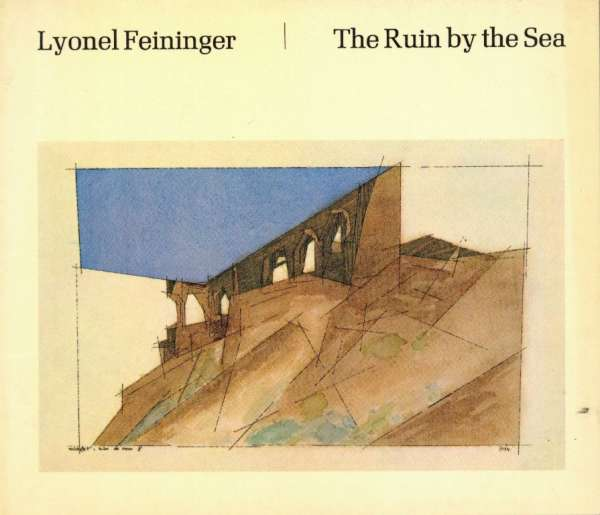 Lyonel Feininger - The Ruin by the Sea - Lyonel Feininger