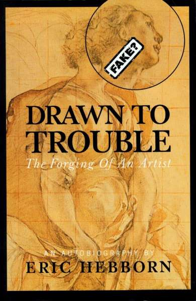 Eric Hebborn : Drawn to Trouble - Forgery Interest