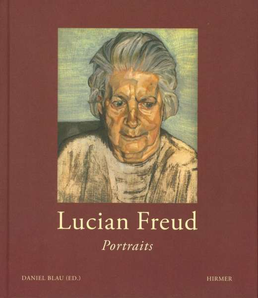 Lucian Freud : Portraits - Lucian Freud