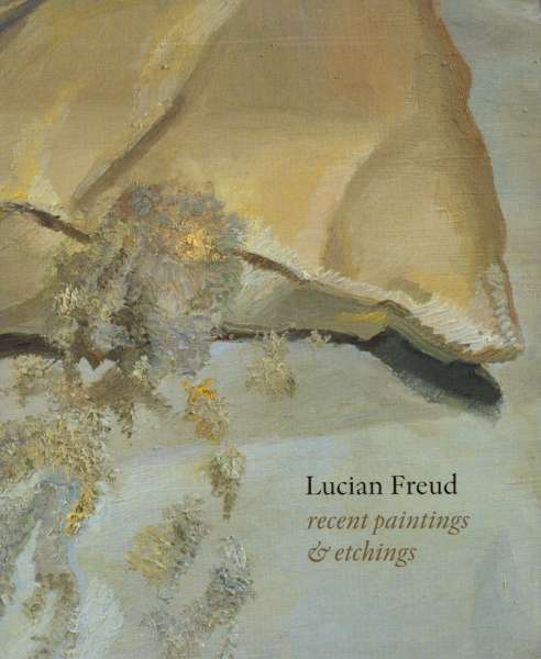 Lucian Freud - Recent Paintings and Etchings - Lucian Freud