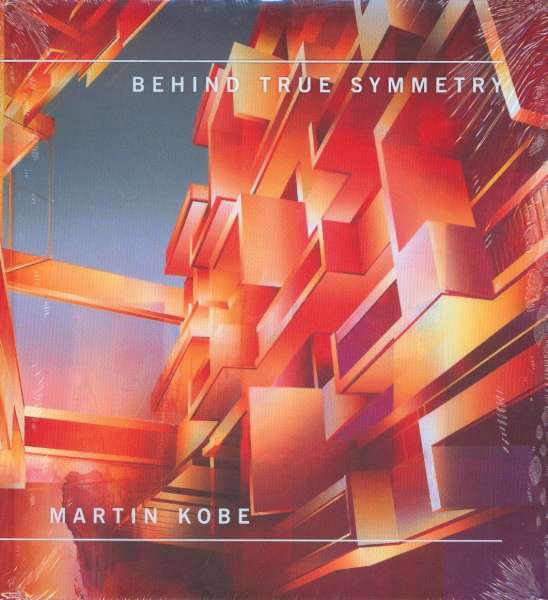 Behind True Symmetry : Martin Kobe - German Art