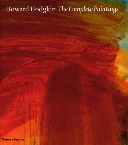 Howard Hodgkin - The Complete Paintings - Howard Hodgkin