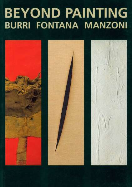 Italian Art - Beyond Painting: Burri, Fontana, Manzoni - Italian Art