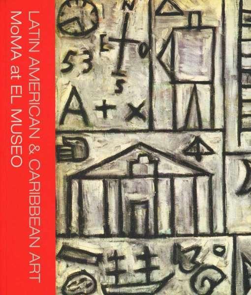 Latin American & Caribbean Art - MoMa at EL MUSEO - Latin American Art