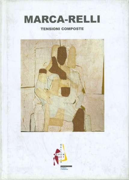 Marca-Relli: Tensioni Composte - Conrad Marca-Relli