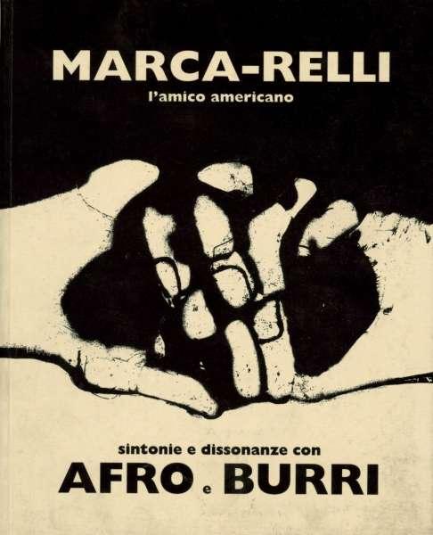 Marca-Relli: l'amico Americano: sintonie e dissonanze con Afro e Burri - Conrad Marca-Relli