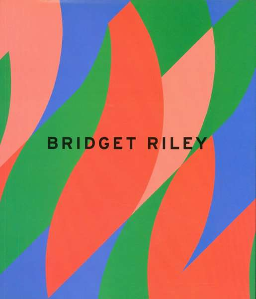 Bridget Riley - Recent Paintings 2004 - Bridget Riley