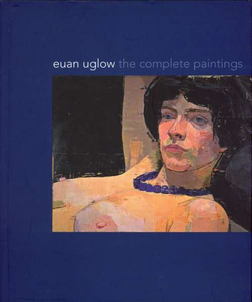 Euan Uglow - The Complete Paintings - Euan Uglow