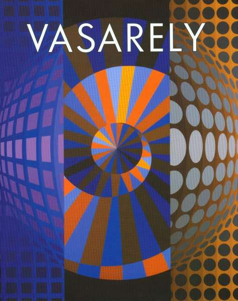 Vasarely : The Absolute Eye vol. 2 - Victor Vasarely