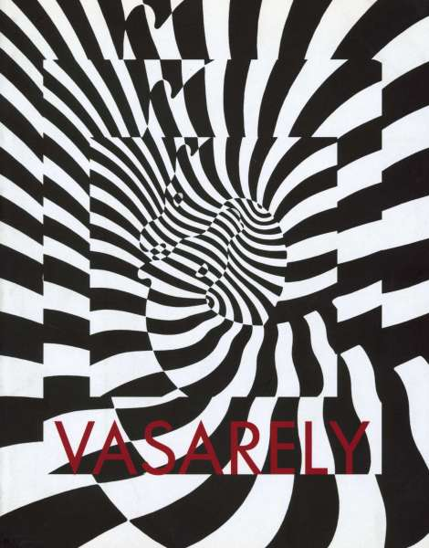 Victor Vasarely - The Absolute Eye - Vol. 1 - Victor Vasarely
