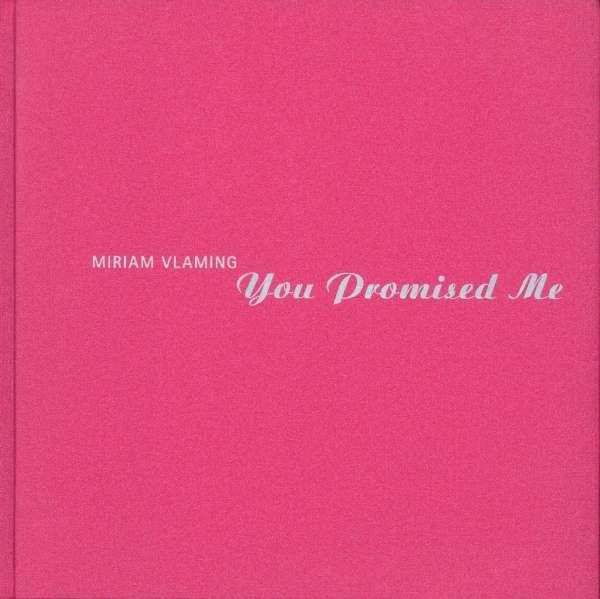 Miriam Vlaming: You Promised Me - Miriam Vlaming