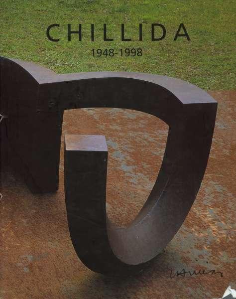 Chillida - 1948-1998 - Eduardo Chillida