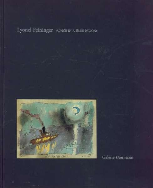 Lyonel Feininger - Once in a Blue Moon - Lyonel Feininger