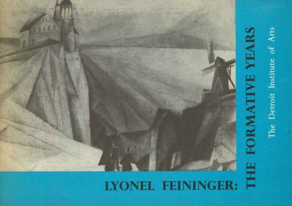 Lyonel Feininger - The Formative Years - Lyonel Feininger