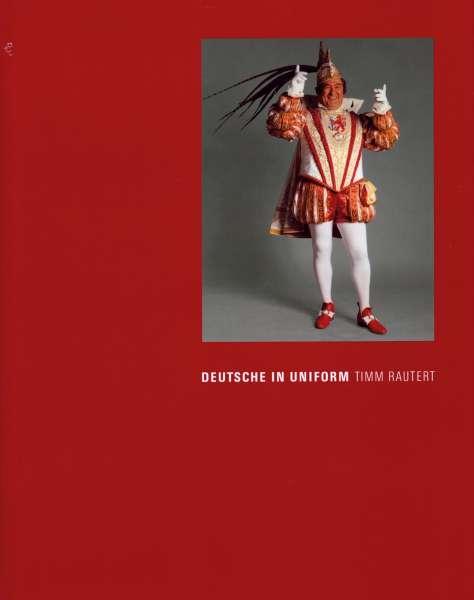 Timm Rautert - Deutsche In Uniform - Leipzig Photography