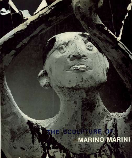 The Sculpture of Marino Marini - Marino Marini