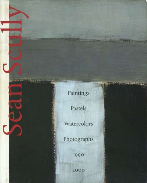 Sean Scully - Paintings, Pastels, Watercolors and Photographs 1990-2000 - Sean Scully