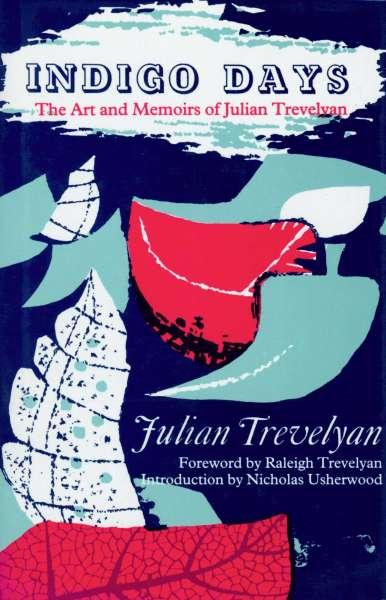 Indigo Days - The Art and Memoirs of Julian Trevelyan - Julian Trevelyan
